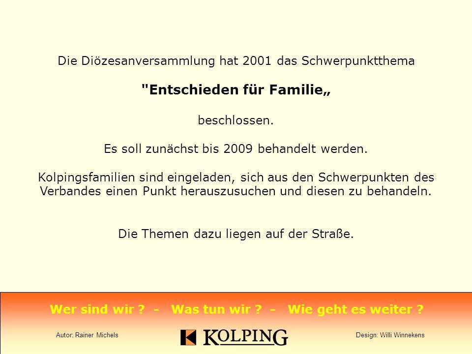 """Die Diözesanversammlung hat 2001 das Schwerpunktthema Entschieden für Familie"""" beschlossen."""