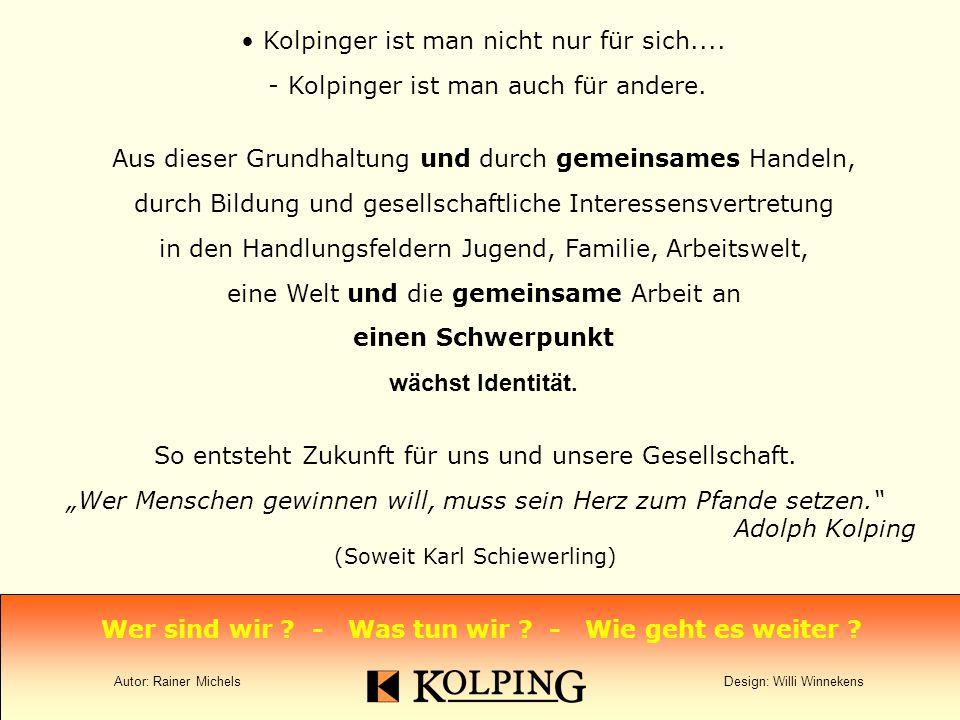 Kolpinger ist man nicht nur für sich....- Kolpinger ist man auch für andere.