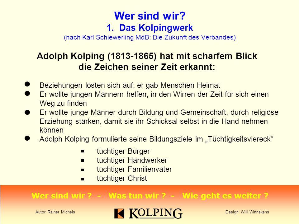 klares Ziel - klare Zielgruppe Durch Kolping entstand der erste große Sozialverband.