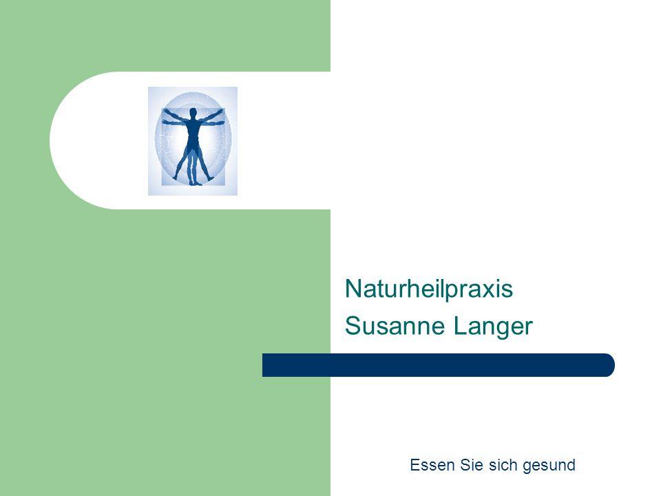 Naturheilpraxis Susanne Langer Essen Sie sich gesund