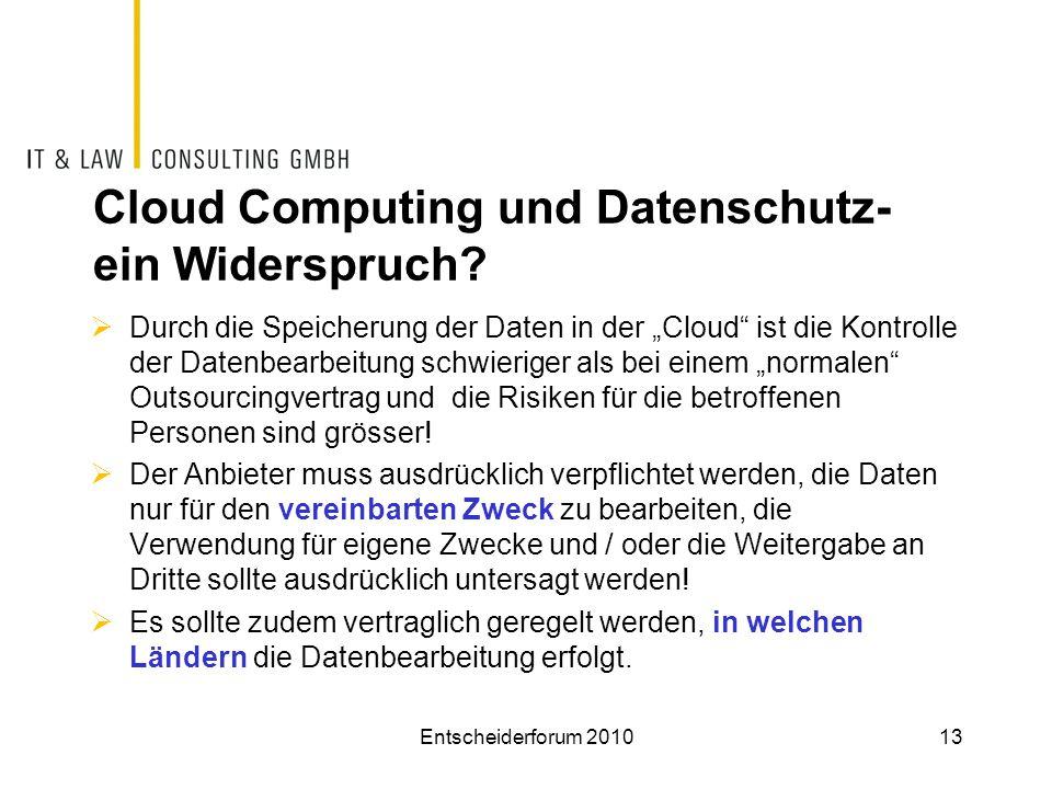 """Cloud Computing und Datenschutz- ein Widerspruch?  Durch die Speicherung der Daten in der """"Cloud"""" ist die Kontrolle der Datenbearbeitung schwieriger"""