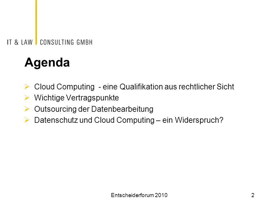 Agenda  Cloud Computing - eine Qualifikation aus rechtlicher Sicht  Wichtige Vertragspunkte  Outsourcing der Datenbearbeitung  Datenschutz und Clo