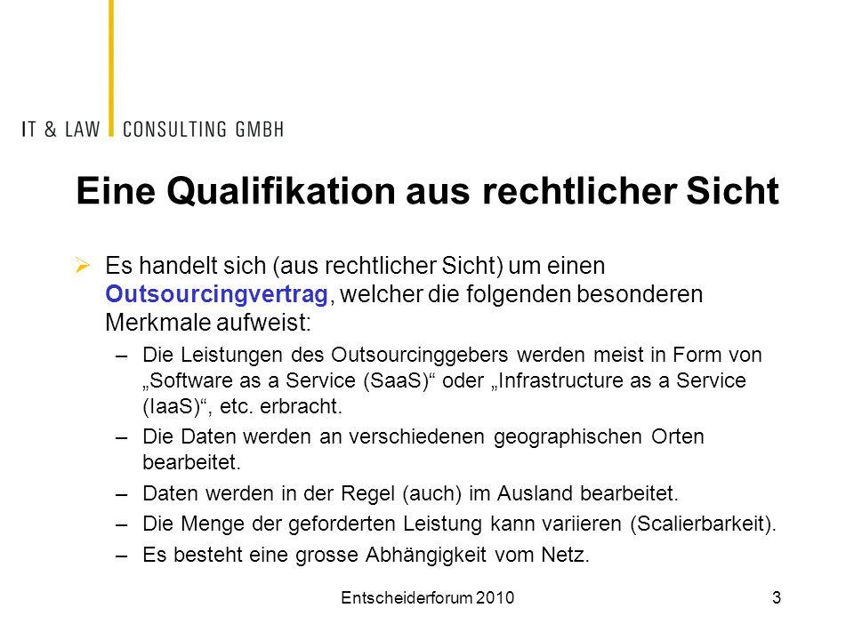 Eine Qualifikation aus rechtlicher Sicht  Es handelt sich (aus rechtlicher Sicht) um einen Outsourcingvertrag, welcher die folgenden besonderen Merkm