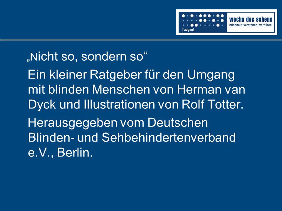 """""""N icht so, sondern so"""" Ein kleiner Ratgeber für den Umgang mit blinden Menschen von Herman van Dyck und Illustrationen von Rolf Totter. Herausgegeben"""
