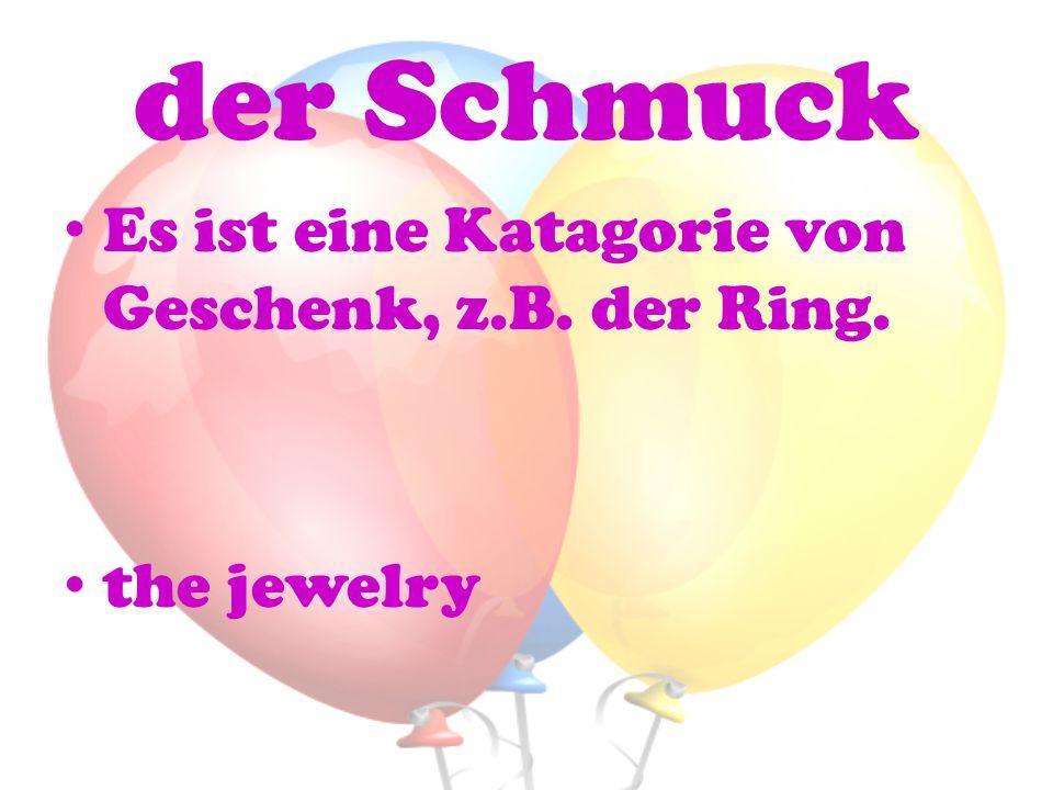 der Schmuck Es ist eine Katagorie von Geschenk, z.B. der Ring. the jewelry