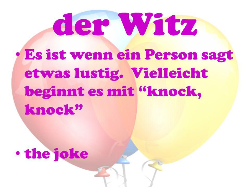 """der Witz Es ist wenn ein Person sagt etwas lustig. Vielleicht beginnt es mit """"knock, knock"""" the joke"""