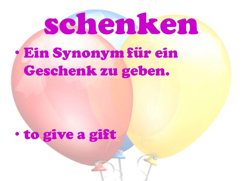 schenken Ein Synonym für ein Geschenk zu geben. to give a gift