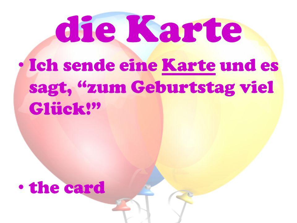 """die Karte Ich sende eine Karte und es sagt, """"zum Geburtstag viel Glück!"""" the card"""