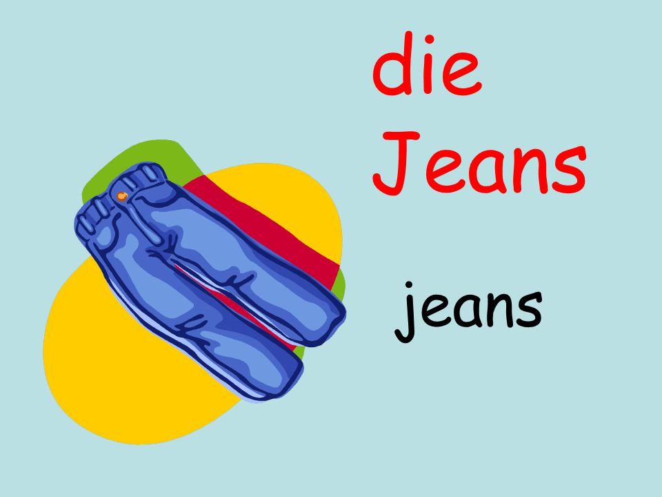 die Jeans jeans