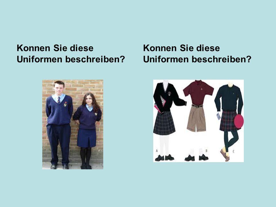 Konnen Sie diese Uniformen beschreiben?