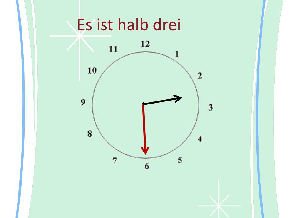 Es ist halb drei