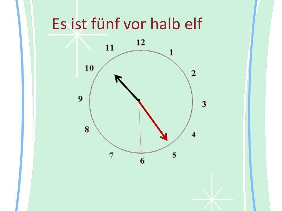 Es ist fünf vor halb elf