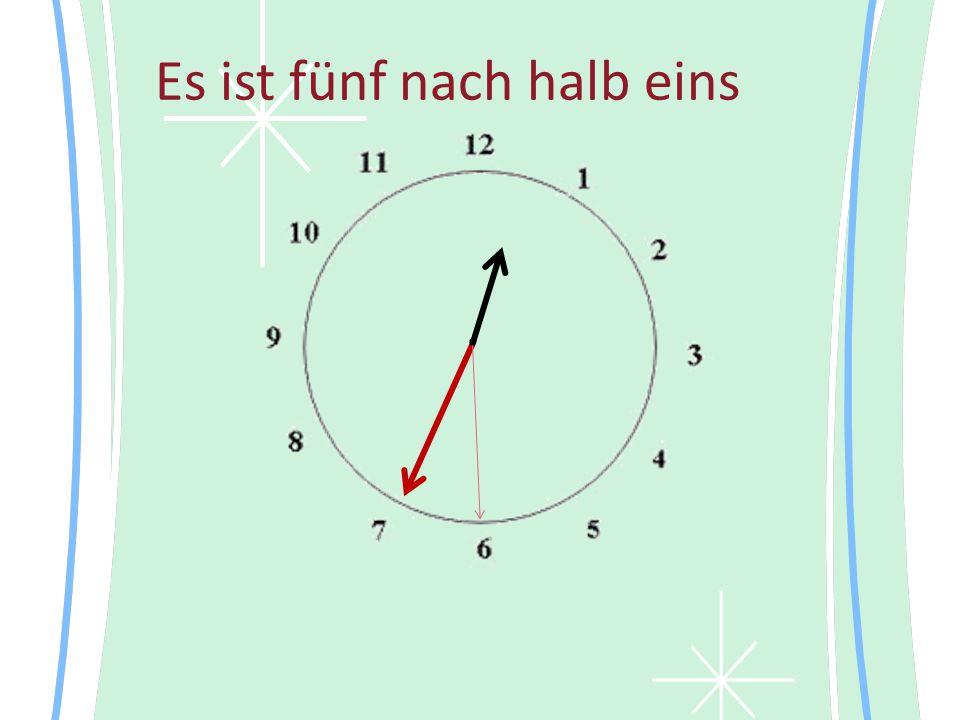 Es ist fünf nach halb eins