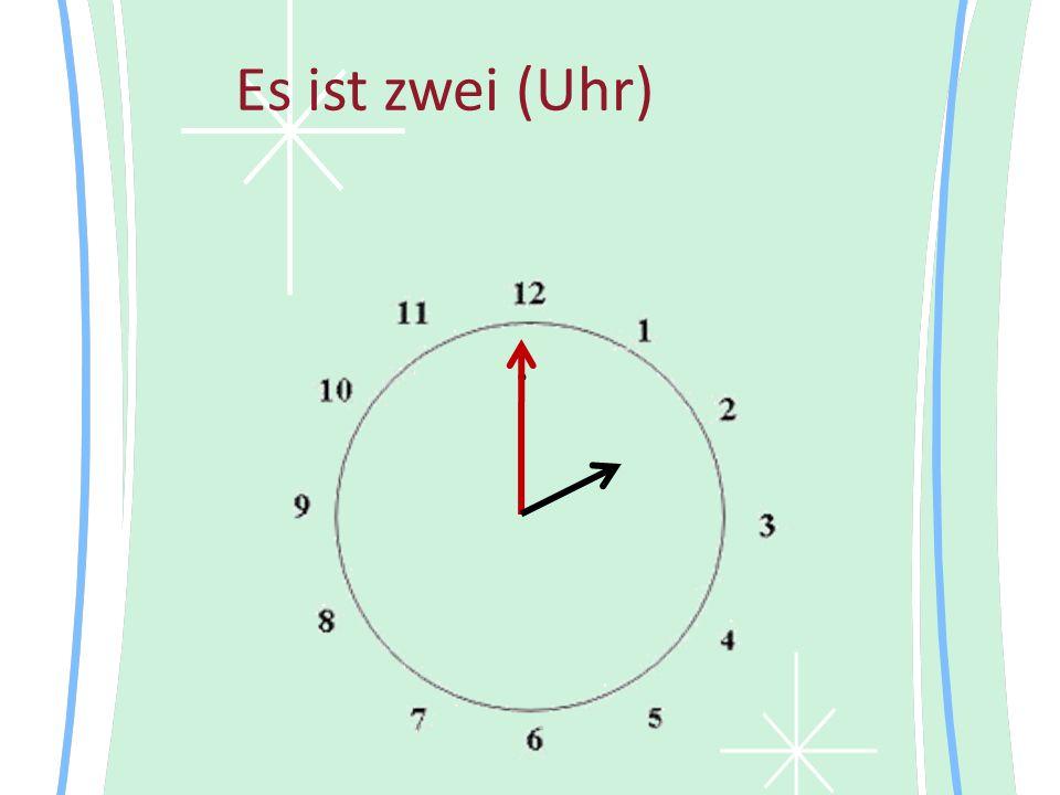 Es ist zwei (Uhr)