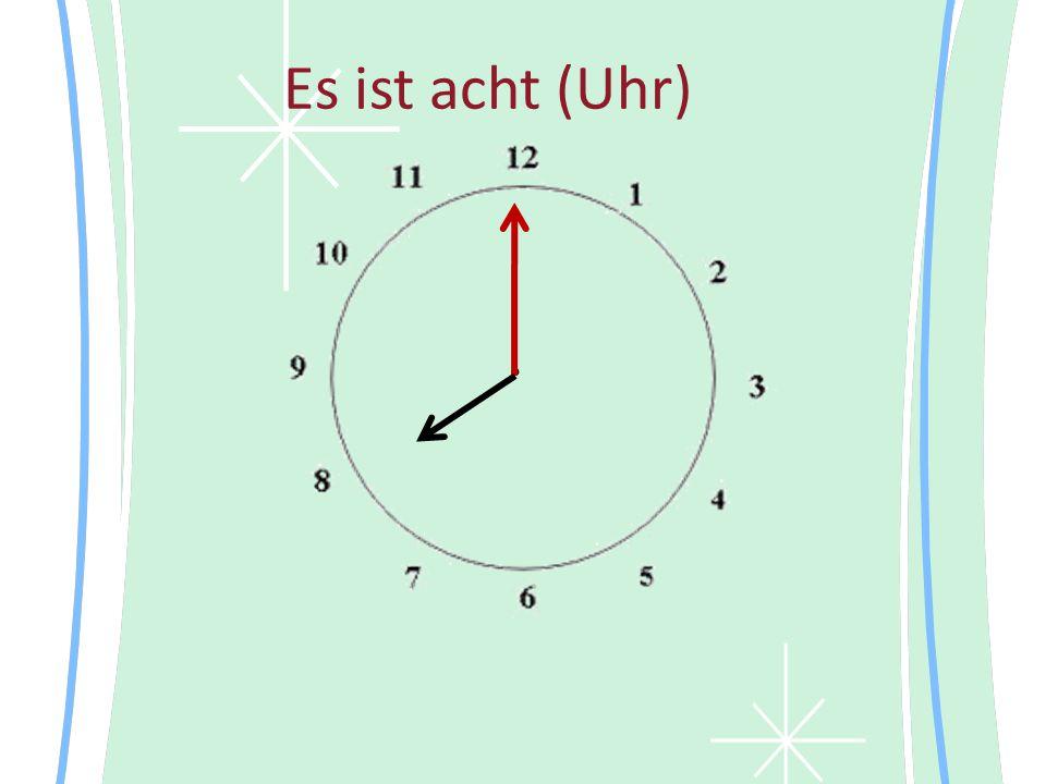 Es ist acht (Uhr)