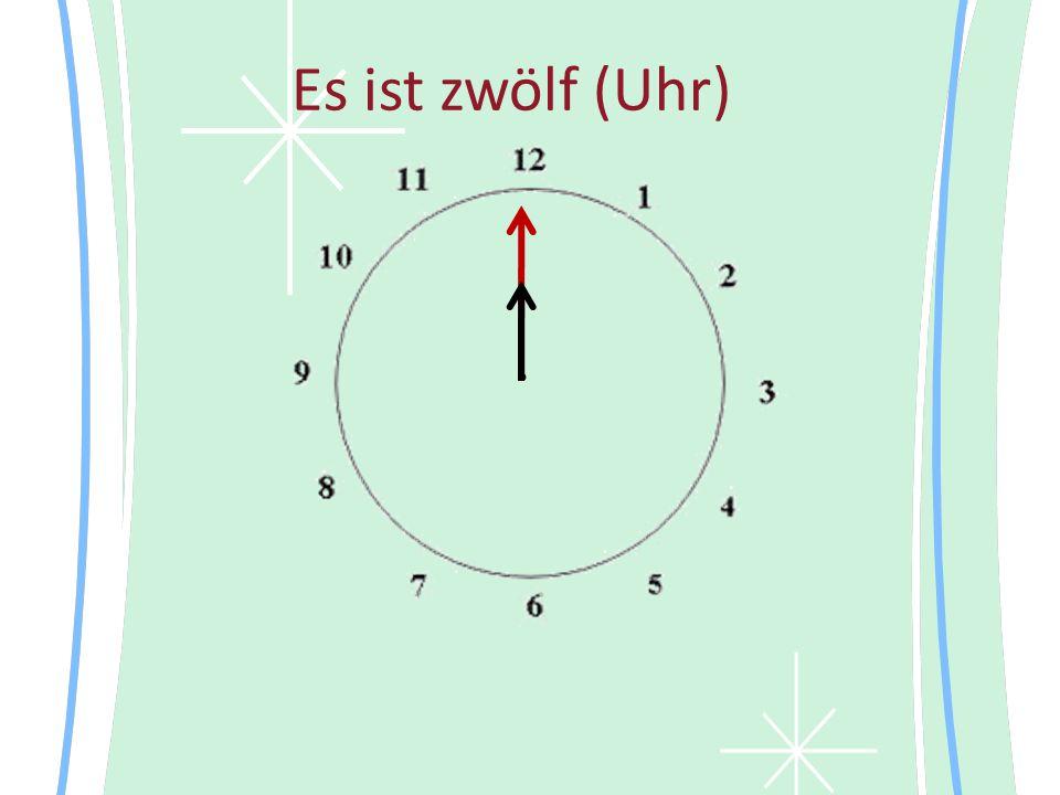 Es ist zwölf (Uhr)