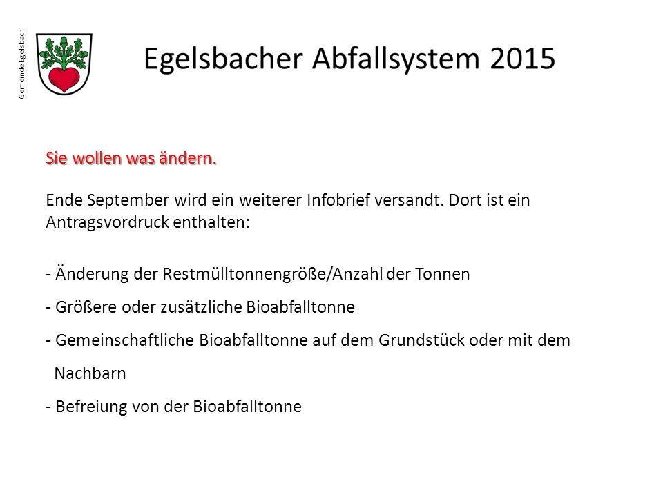 Gemeinde Egelsbach Sie wollen was ändern. Ende September wird ein weiterer Infobrief versandt. Dort ist ein Antragsvordruck enthalten: - Änderung der