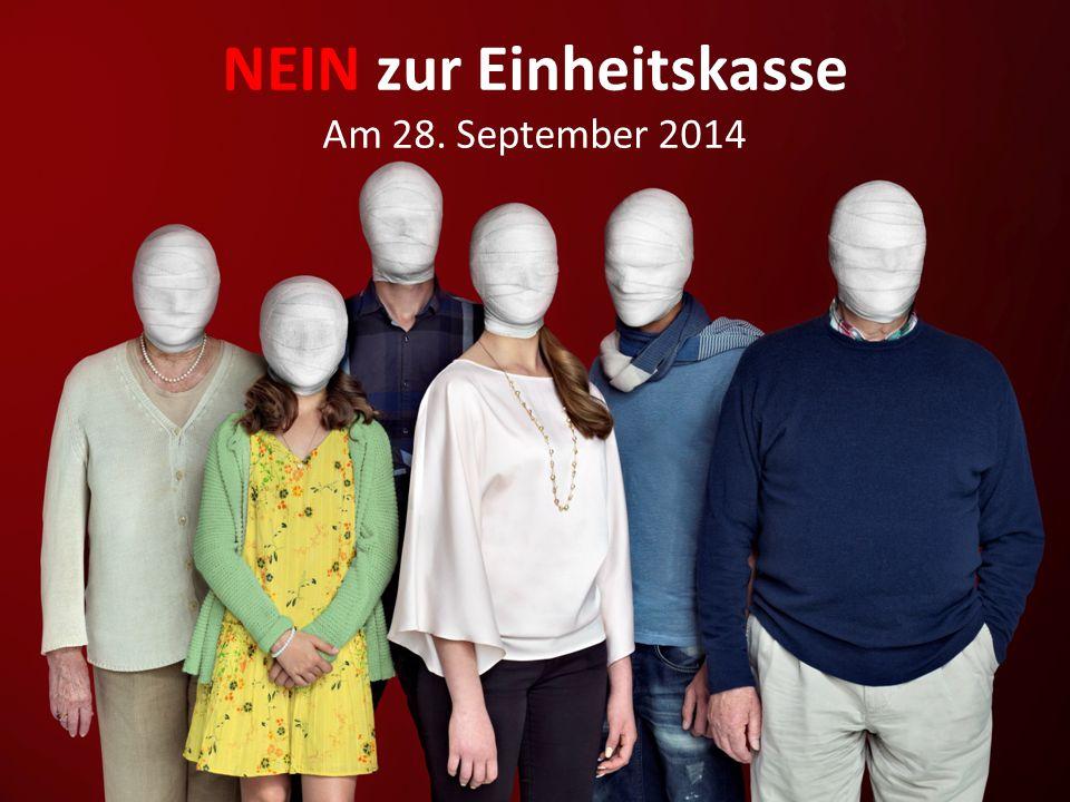 NEIN zur Einheitskasse Am 28. September 2014