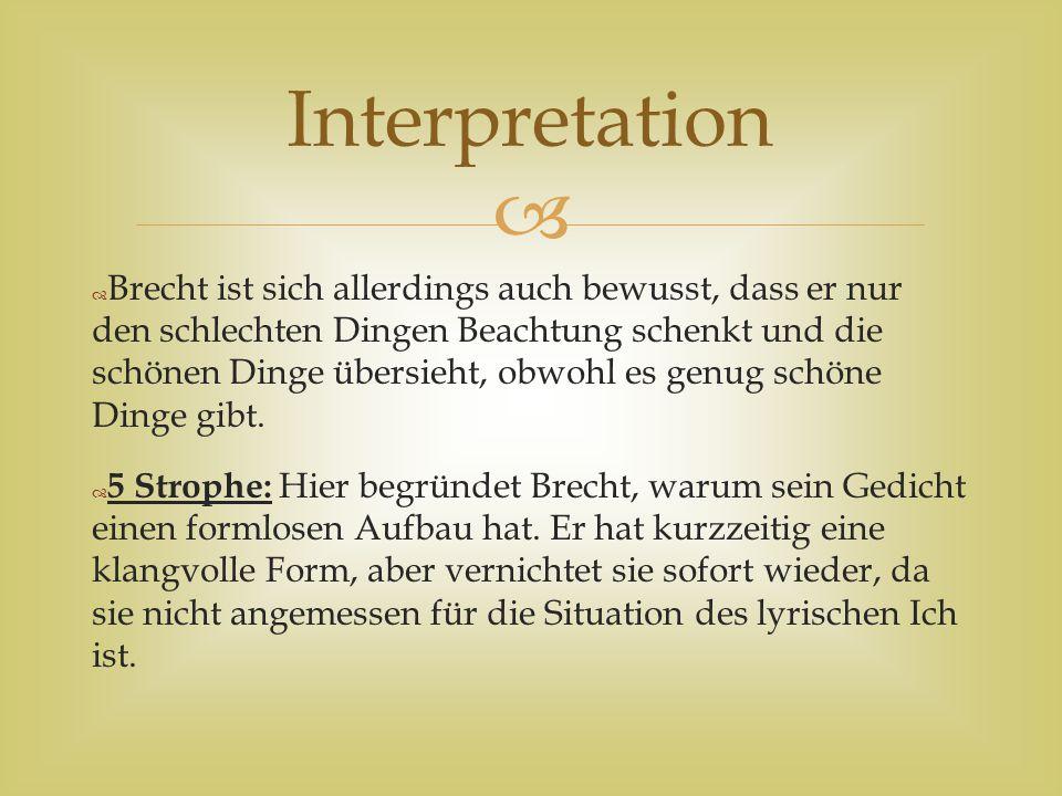   6 Strophe: Hier stellt Brecht die Schönheit Dänemarks und die schrecklichen Reden von Hitler gegenüber und erklärt den Namen seines Gedichtes.