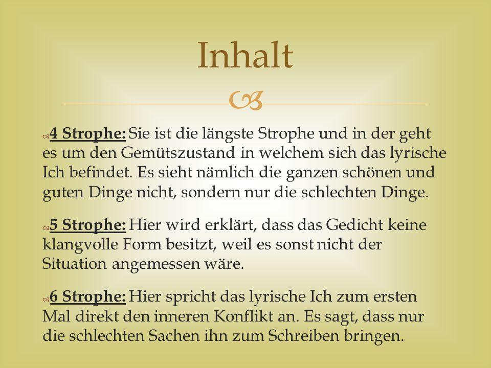   sechs Strophen ohne festen Versmaß  kein durchgehendes Metrum  Satzzeichen werden weggelassen  viele Zeilensprünge Sprache