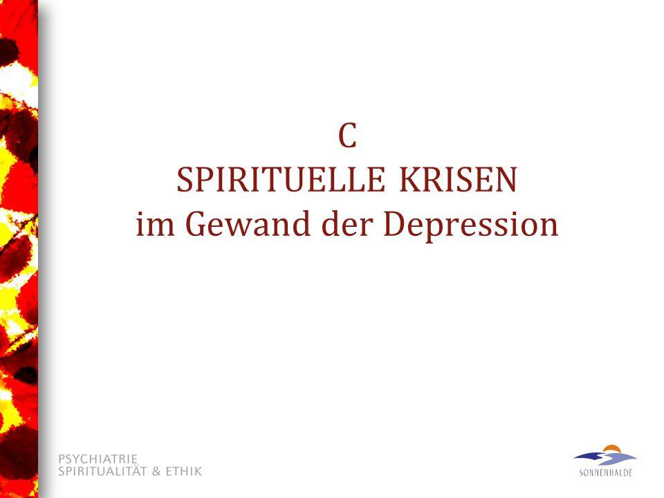 C SPIRITUELLE KRISEN im Gewand der Depression
