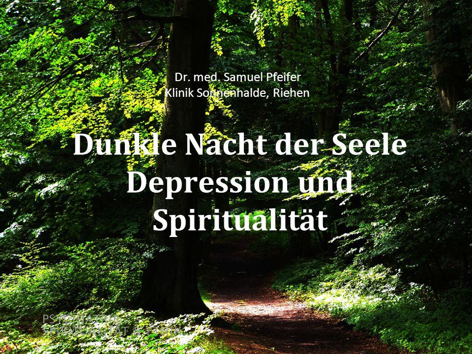 Dunkle Nacht der Seele Depression und Spiritualität Dr.