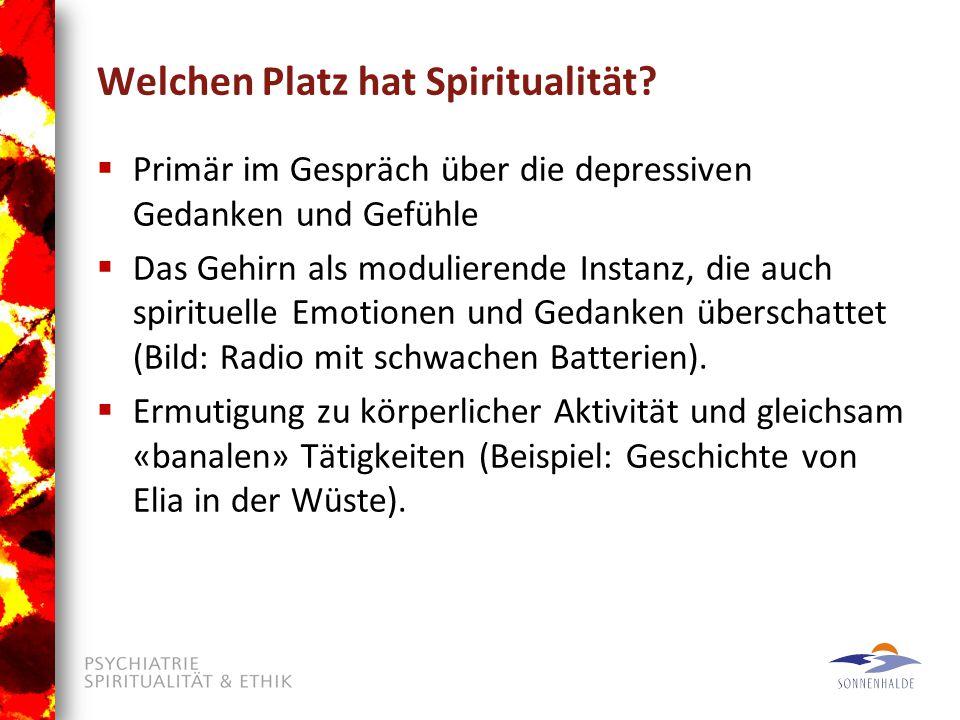 Welchen Platz hat Spiritualität.
