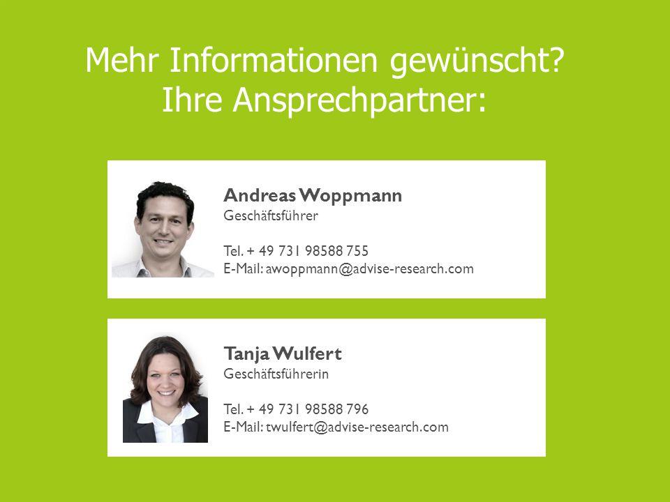 32 Mehr Informationen gewünscht? Ihre Ansprechpartner: Andreas Woppmann Geschäftsführer Tel. + 49 731 98588 755 E-Mail: awoppmann@advise-research.com