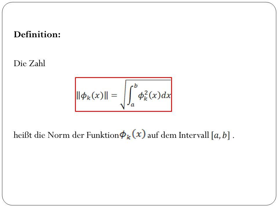 Definition: Die Zahl heißt die Norm der Funktion auf dem Intervall.