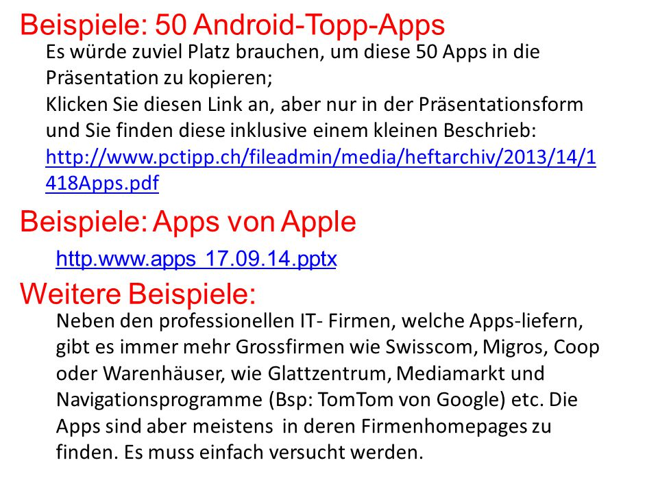 Beispiele: 50 Android-Topp-Apps Es würde zuviel Platz brauchen, um diese 50 Apps in die Präsentation zu kopieren; Klicken Sie diesen Link an, aber nur