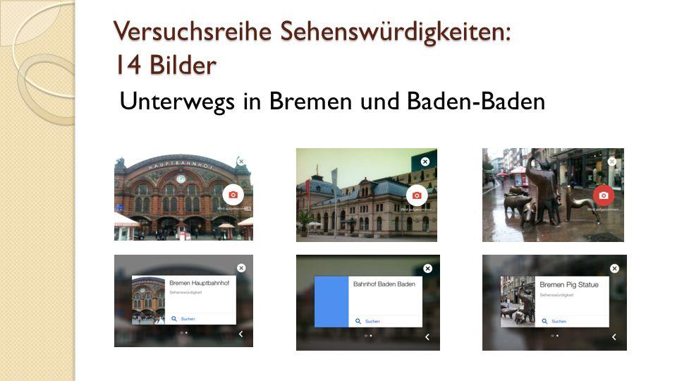 Versuchsreihe Sehenswürdigkeiten: 14 Bilder Unterwegs in Bremen und Baden-Baden
