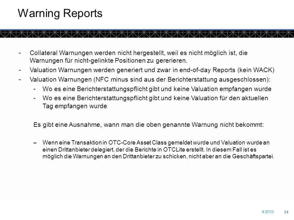 © DTCC 24 Warning Reports -Collateral Warnungen werden nicht hergestellt, weil es nicht möglich ist, die Warnungen für nicht-gelinkte Positionen zu ge