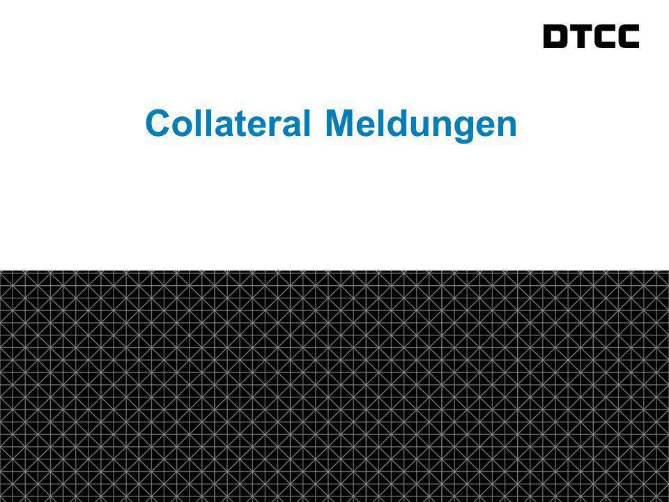 © DTCC 9 Collateral Valuation Message Für Collateral Valuation Messages wurde ein neues Template geschafft (cross assett solution).