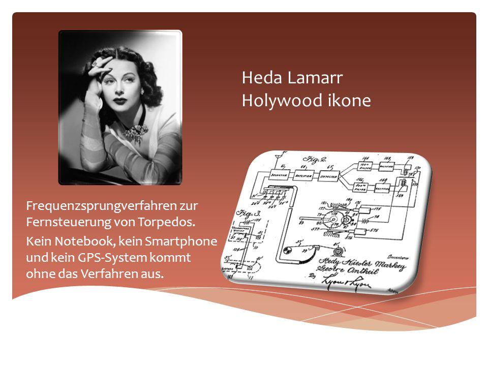 Heda Lamarr Holywood ikone Frequenzsprungverfahren zur Fernsteuerung von Torpedos. Kein Notebook, kein Smartphone und kein GPS-System kommt ohne das V