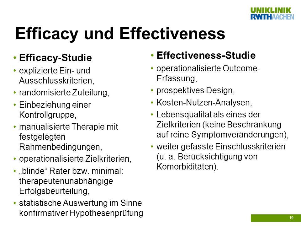 Efficacy und Effectiveness Efficacy-Studie explizierte Ein- und Ausschlusskriterien, randomisierte Zuteilung, Einbeziehung einer Kontrollgruppe, manua