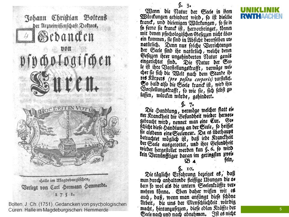 5 Bolten, J. Ch. (1751). Gedancken von psychologischen Curen. Halle im Magdeburgischen: Hemmerde