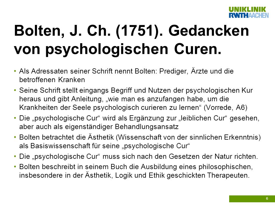 Bolten, J. Ch. (1751). Gedancken von psychologischen Curen. Als Adressaten seiner Schrift nennt Bolten: Prediger, Ärzte und die betroffenen Kranken Se