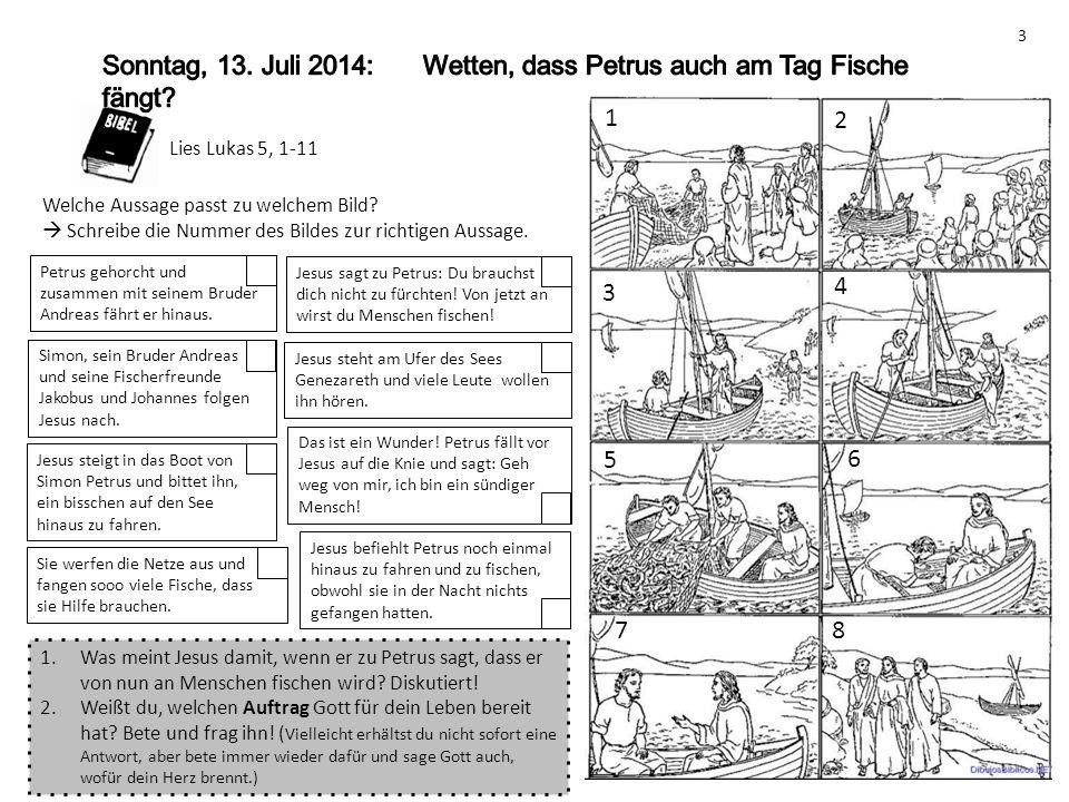 Lies Lukas 5, 1-11 Welche Aussage passt zu welchem Bild?  Schreibe die Nummer des Bildes zur richtigen Aussage. 1 2 3 4 5 6 78 Jesus steht am Ufer de