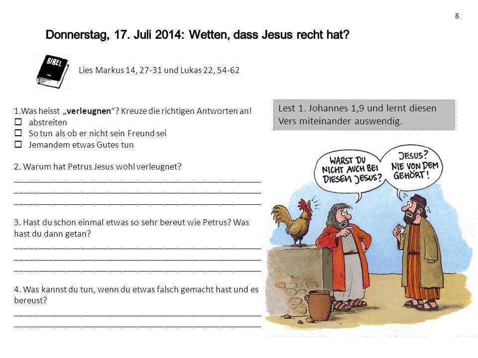 """Lies Markus 14, 27-31 und Lukas 22, 54-62 1.Was heisst """"verleugnen""""? Kreuze die richtigen Antworten an!  abstreiten  So tun als ob er nicht sein Fre"""