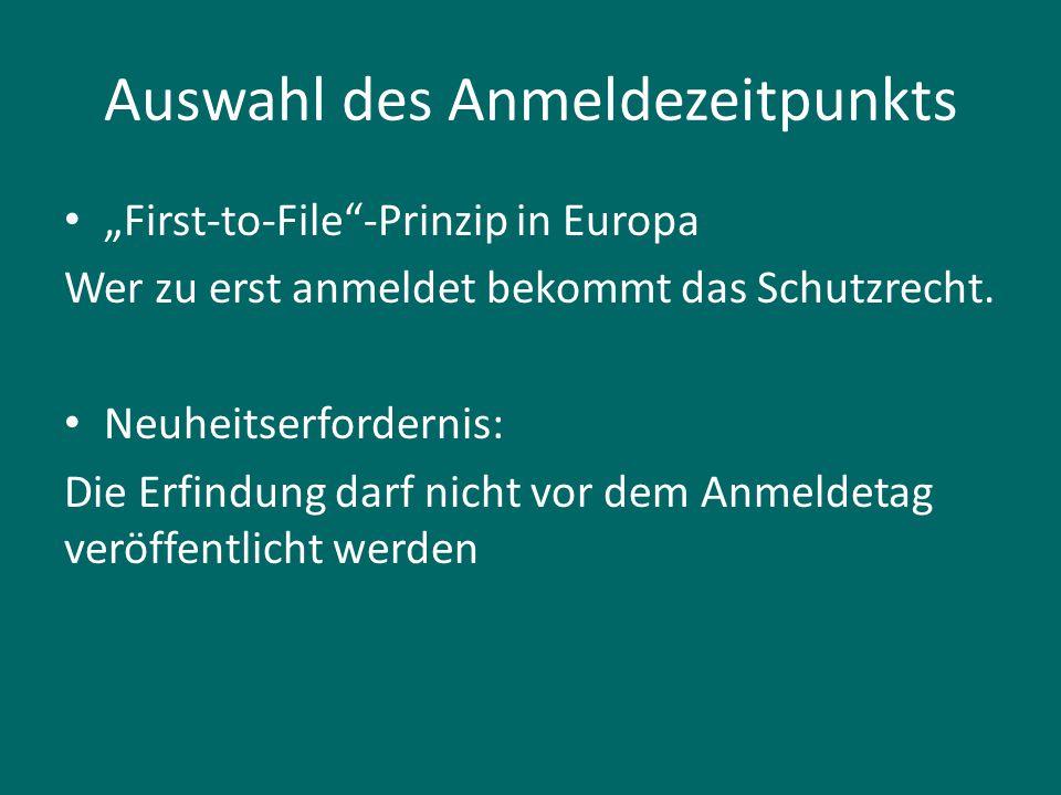 """Auswahl des Anmeldezeitpunkts """"First-to-File""""-Prinzip in Europa Wer zu erst anmeldet bekommt das Schutzrecht. Neuheitserfordernis: Die Erfindung darf"""
