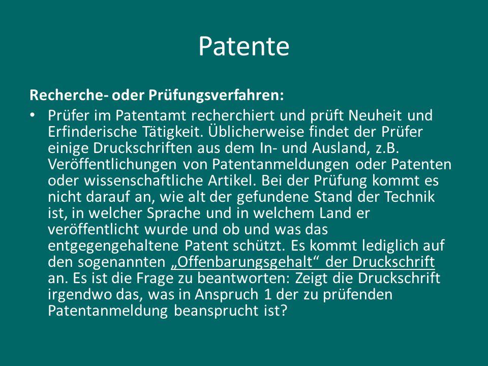 Patente Recherche- oder Prüfungsverfahren: Prüfer im Patentamt recherchiert und prüft Neuheit und Erfinderische Tätigkeit. Üblicherweise findet der Pr