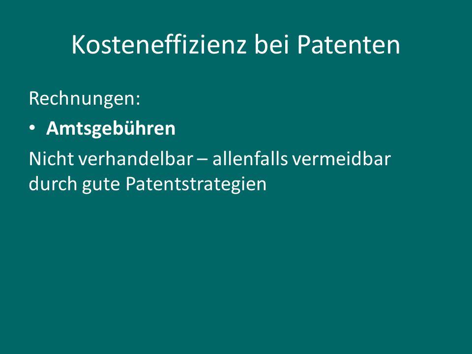 Kosteneffizienz bei Patenten Rechnungen: Amtsgebühren Nicht verhandelbar – allenfalls vermeidbar durch gute Patentstrategien