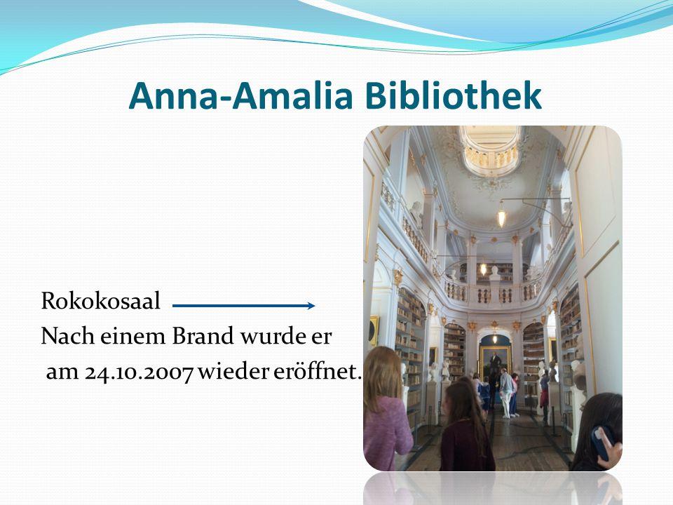 Anna-Amalia Bibliothek Rokokosaal Nach einem Brand wurde er am 24.10.2007 wieder eröffnet.
