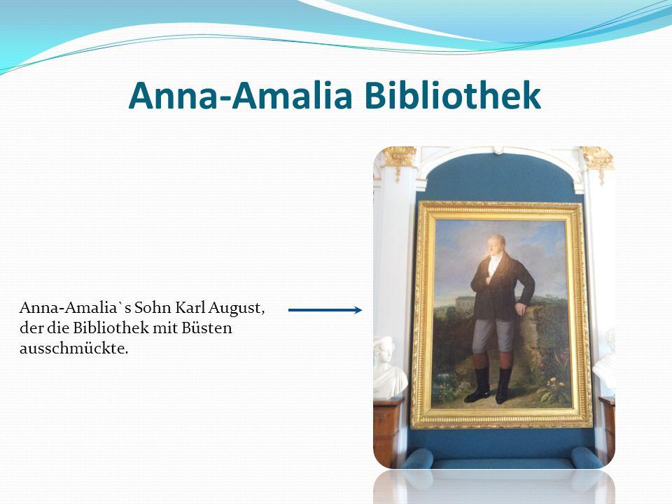 Anna-Amalia`s Sohn Karl August, der die Bibliothek mit Büsten ausschmückte. Anna-Amalia Bibliothek