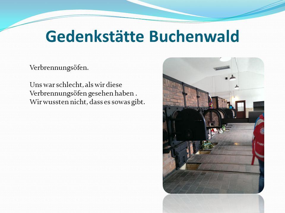 Gedenkstätte Buchenwald Verbrennungsöfen. Uns war schlecht, als wir diese Verbrennungsöfen gesehen haben. Wir wussten nicht, dass es sowas gibt.