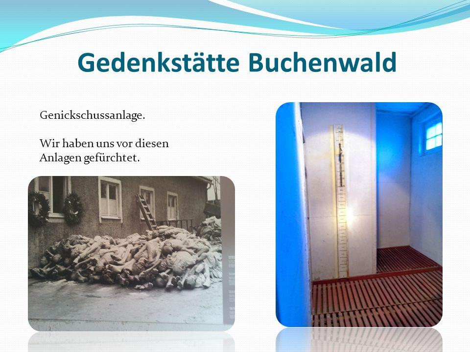 Gedenkstätte Buchenwald Genickschussanlage. Wir haben uns vor diesen Anlagen gefürchtet.
