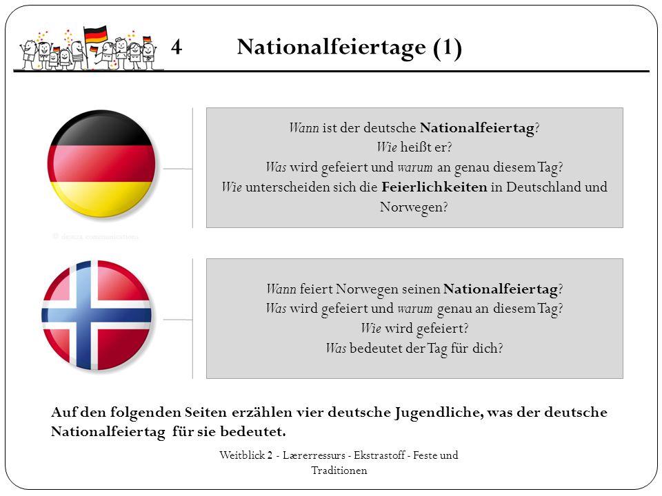 Weitblick 2 - Lærerressurs - Ekstrastoff - Feste und Traditionen 4Nationalfeiertage (1) Wann ist der deutsche Nationalfeiertag? Wie heißt er? Was wird