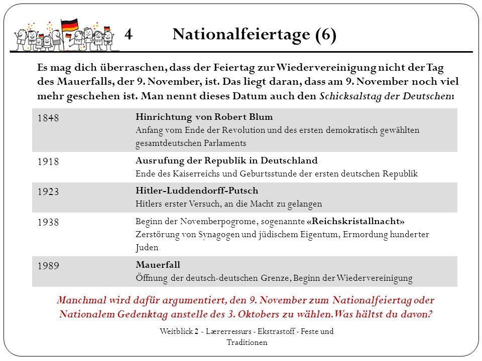 Weitblick 2 - Lærerressurs - Ekstrastoff - Feste und Traditionen 4Nationalfeiertage (6) Es mag dich überraschen, dass der Feiertag zur Wiedervereinigu