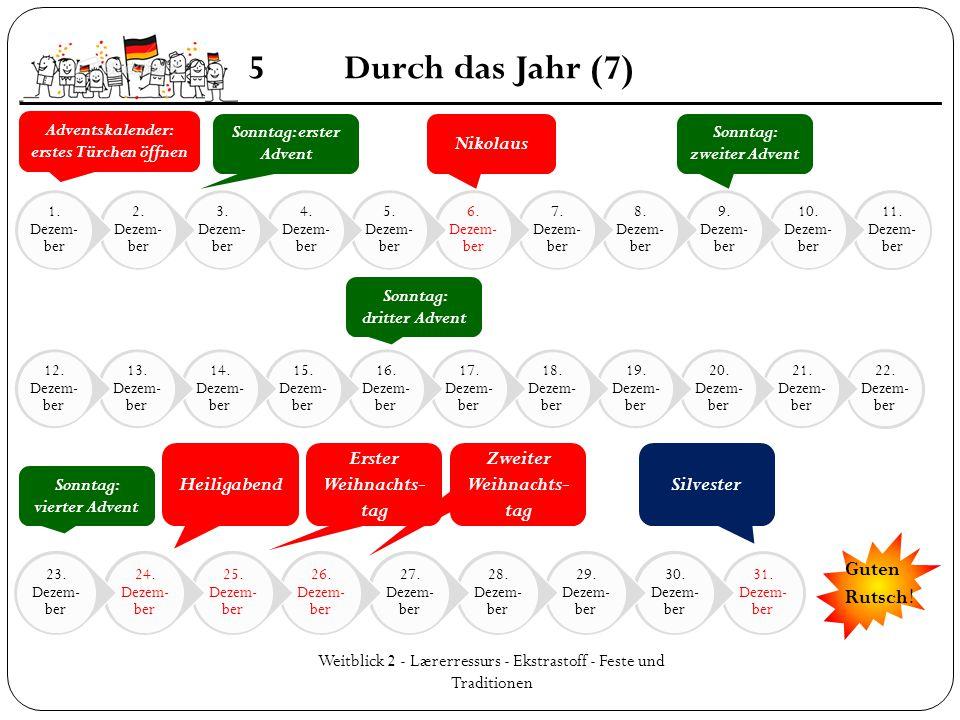 Weitblick 2 - Lærerressurs - Ekstrastoff - Feste und Traditionen 5Durch das Jahr (7) 11. Dezem- ber 10. Dezem- ber 9. Dezem- ber 8. Dezem- ber 7. Deze