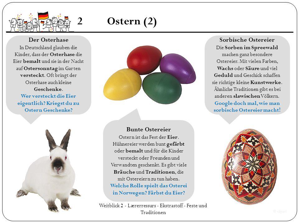 Weitblick 2 - Lærerressurs - Ekstrastoff - Feste und Traditionen 2Ostern (2) Der Osterhase In Deutschland glauben die Kinder, dass der Osterhase die E